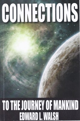 Connections to the Journey of Mankind  by Edward L Walsh from Bookbaby in History category