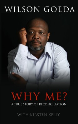 Why Me? A True Story Of Reconciliation by Wilson Goeda from Bookbaby in Autobiography & Biography category