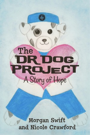 The Dr Dog Project A Story Of Hope by Morgan Swift from Bookbaby in Teen Novel category