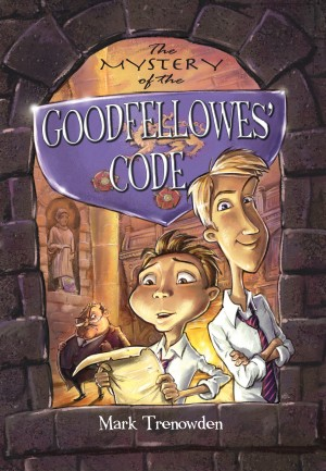 The Mystery of the Goodfellowes' Code  by Mark Trenowden from Bookbaby in Teen Novel category