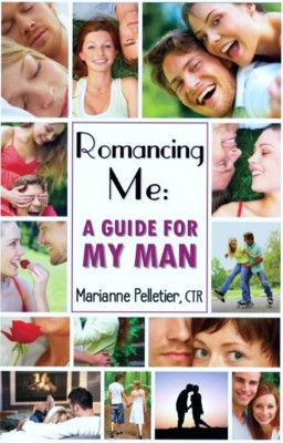 Romancing Me: A Guide for My Man  by Marianne Pelletier from  in  category