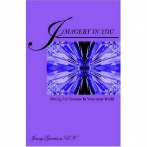 Imagery In You: Mining for Treasure in your Inner World  by Jenny Garrison from Bookbaby in Religion category