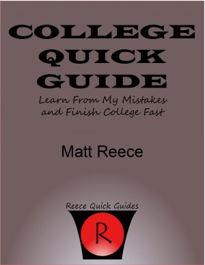 College Quick Guide Learn From My Mistakes And Finish College Fast by Matt Reece from  in  category