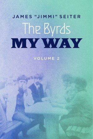 The Byrds - My Way - Volume 2  by James