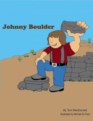 Johnny Boulder Kid's Story About a Young Man Who Is Different and Overcomes His Fear by Tom Mac Donald from Bookbaby in Teen Novel category
