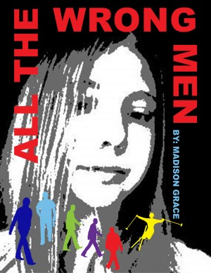 All the Wrong Men  by Madison Grace from Bookbaby in Romance category