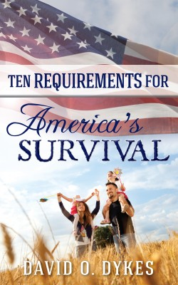 Ten Requirements for America's Survival  by David O. Dykes from Bookbaby in Religion category