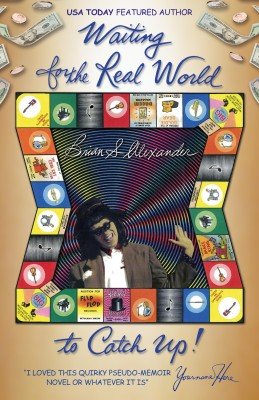 Waiting for the Real World to Catch Up by Brian S. Alexander from Bookbaby in General Novel category