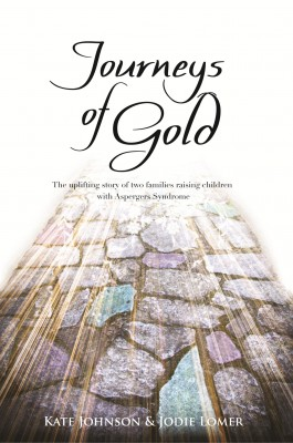 Journeys of Gold An Uplifting Story Of Two Families Raising Children With Aspergers Syndrome by Kate Johnson from Bookbaby in Children category