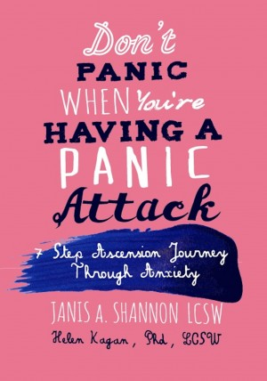 Don't Panic When You're Having A Panic Attack A 7 Step  Ascension  Journey  Through  Anxiety by Janis A. Shannon, LCSW from Bookbaby in Lifestyle category