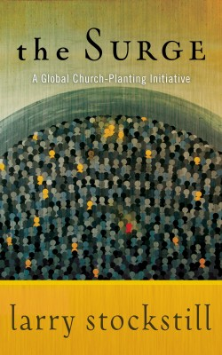 The Surge A Global Church-Planting Initiative by Larry Stockstill from Bookbaby in Religion category