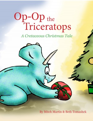 Op-Op, the Triceratops A Cretaceous Christmas Tale by Mitch Martin from Bookbaby in Children category