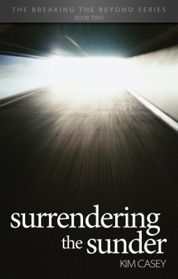 Surrendering the Sunder The Breaking the Beyond Series Book Two by Kim Casey from Bookbaby in General Novel category