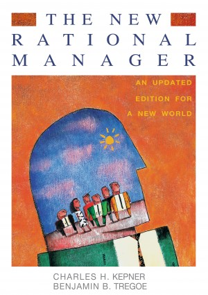The New Rational Manager - An Updated Edition for a New World by Charles H. Kepner from Bookbaby in Business & Management category