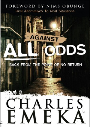 Against All Odds Back From The Point Of No Return  by Charles Emeka from Bookbaby in Autobiography & Biography category