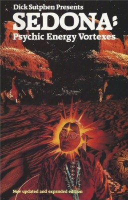 Dick Sutphen Presents SEDONA: Psychic Energy Vortexes New Updated And Expanded Edition by Richard Sutphen from Bookbaby in Religion category