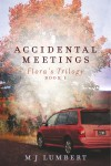 Accidental Meetings Flora's Trilogy  Book 1 by M J  Lumbert from  in  category