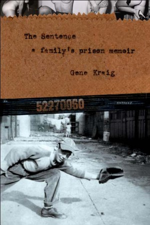 The Sentence, A Family's Prison Memoir  by Gene Kraig from Bookbaby in Autobiography & Biography category