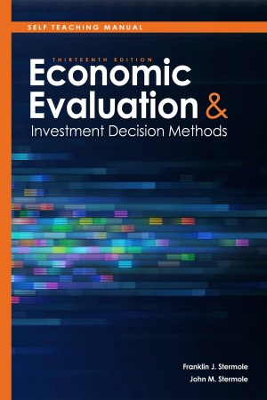 Self Teaching Manual, Economic Evaluation and Investment Decision Methods  by John M. Stermole from Bookbaby in Business & Management category