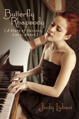 Butterfly Rhapsody (A Story of Success, Love, Abuse)  by Judy Lubao from Bookbaby in General Novel category
