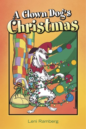 A Clown Dog's Christmas  by Leni Ramberg from Bookbaby in Teen Novel category