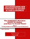 The 8 Biggest Mistakes Every DJs Makes And How To Avoid Them The Essential Tools Every DJ Needs to Build A Successful DJ Business! by Madison Taylor from  in  category