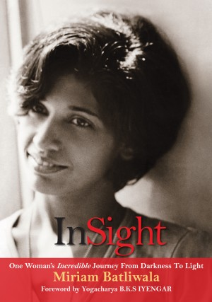 InSight One Woman's Incredible Journey From Darkness to Light by Miriam Batliwala from Bookbaby in Religion category