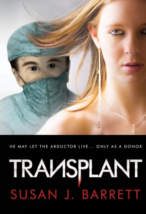 Transplant He May Let the Abductor Live... Only as a Donor by Susan J. Barrett from Bookbaby in General Novel category