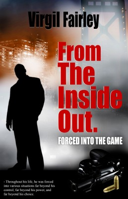 From The Inside Out Forced Into The Game by Virgil Fairley from Bookbaby in General Novel category