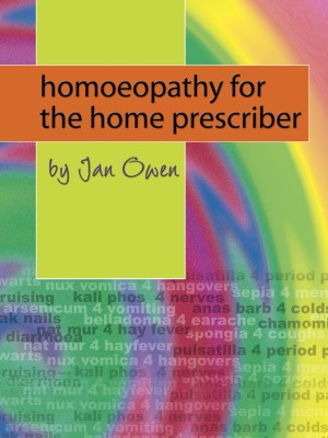 Homoeopathy for the Home Prescriber  by Jan Owen from Bookbaby in Family & Health category