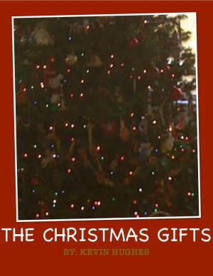 The Christmas Gifts by Kevin Hughes from Bookbaby in General Academics category