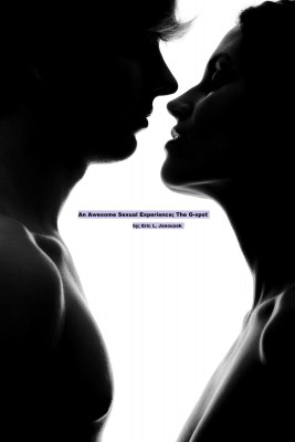 An Awesome Sexual Experience; The G-spot by Eric L Janousek from Bookbaby in Religion category