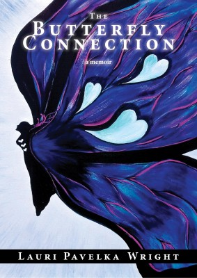 The Butterfly Connection A Memoir by Lauri Pavelka Wright from Bookbaby in Religion category