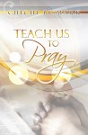 Teach Us To Pray  by ChiChi Bismark from Bookbaby in Religion category