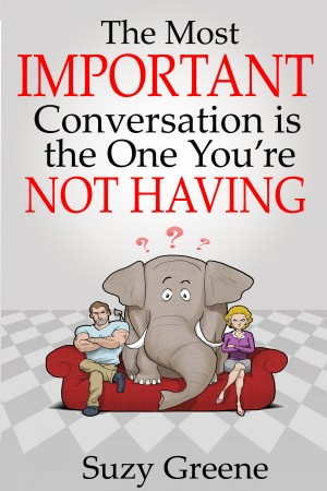 The Most Important Conversation is the One You're Not Having  by Suzy Greene from Bookbaby in Family & Health category
