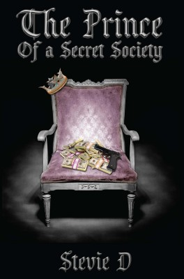 The Prince of a Secret Society  by Stevie D from Bookbaby in True Crime category