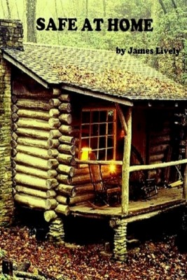 Safe at Home  by James Lively from Bookbaby in General Novel category