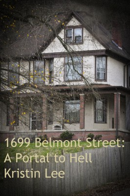 1699 Belmont Street A Portal to Hell by Kristin Lee from Bookbaby in Religion category