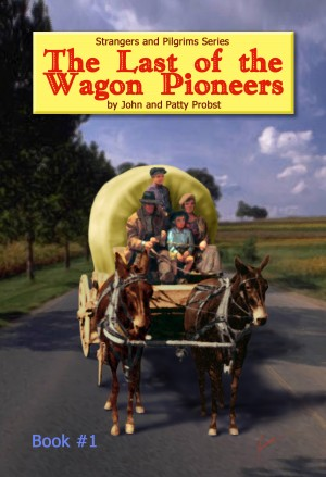 The Last of the Wagon Pioneers  by John Probst from Bookbaby in General Novel category