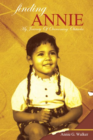 Finding Annie - My Journey of Overcoming Obstacles by Annie G. Walker from Bookbaby in Autobiography & Biography category