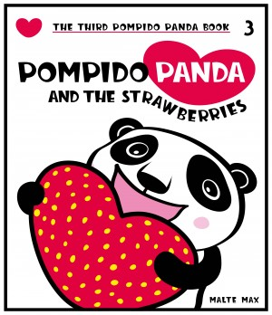 Pompido Panda and the Strawberries - The Third Pompido Panda Book by Malte Max from Bookbaby in Teen Novel category