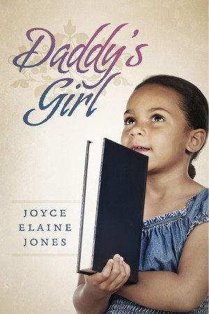 Daddy's Girl by Joyce Elaine Jones from Bookbaby in Teen Novel category