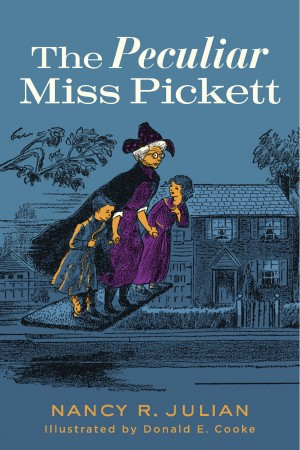 The Peculiar Miss Pickett by Nancy R. Julian from Bookbaby in Teen Novel category