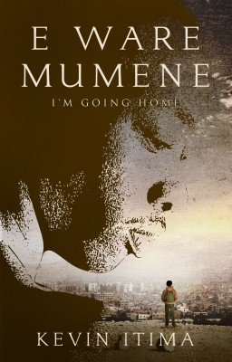 E Ware Mumene - I'm Going Home by Kevin Itima from Bookbaby in Autobiography & Biography category