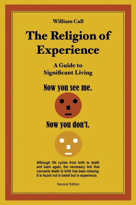 The Religion of Experience - A Guide to Significant Living by William Call from Bookbaby in Religion category