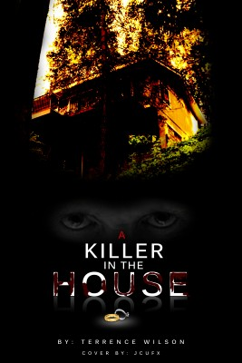 A Killer In The House by Terrence Wilson from Bookbaby in True Crime category