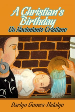 A Christian's Birthday by Darlyn Gomes-Hidalgo from Bookbaby in Children category