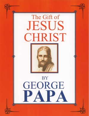 The Gift of Jesus Christ by George M Papa from Bookbaby in Religion category