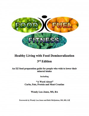 Food- Fuel-Fitness; 3rd Edition - Healthy Living With Food Demineralization by Wendy Lou Jones from Bookbaby in Family & Health category