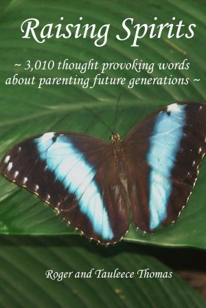 Raising Spirits - 3,010 Thought Provoking Words About Parenting Future Generations by Roger Thomas from Bookbaby in Family & Health category